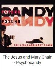 The Jesus and Mary Chain - Psychocandy Albums You Must Hear Before You Die